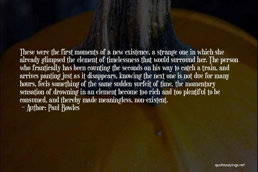 Train Way Quotes By Paul Bowles