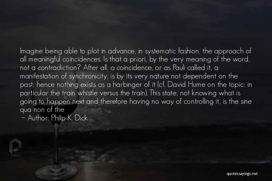 Train Way Quotes By Philip K. Dick