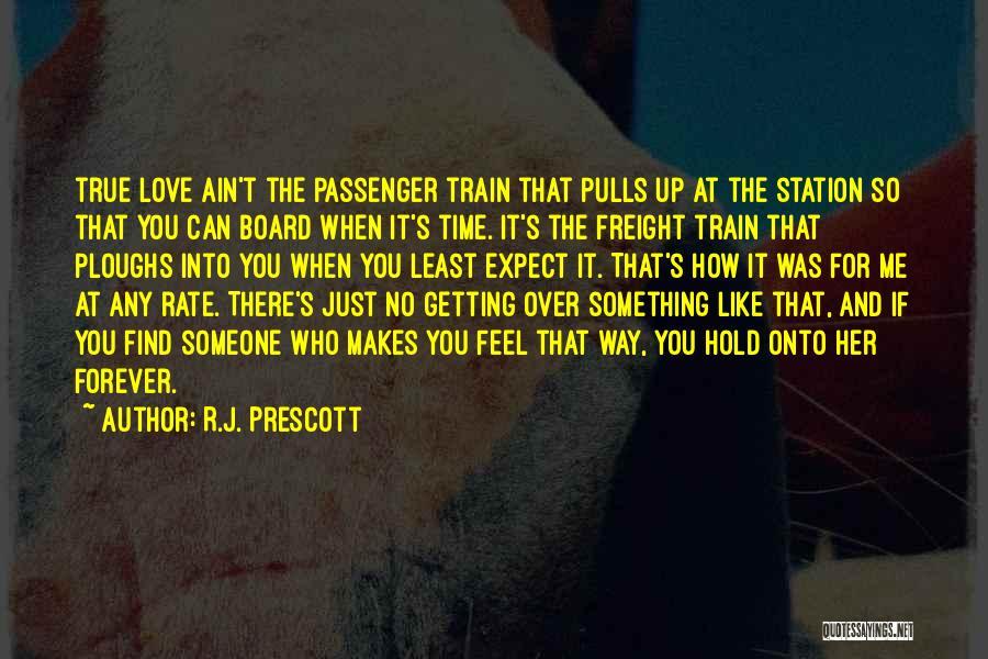 Train Way Quotes By R.J. Prescott
