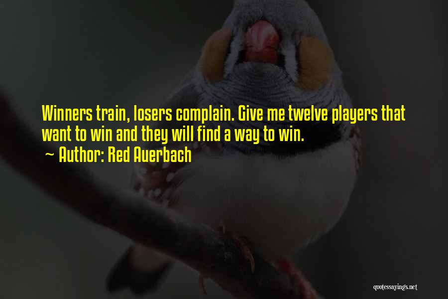 Train Way Quotes By Red Auerbach