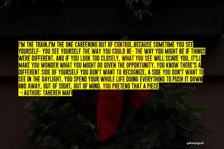 Train Way Quotes By Tahereh Mafi