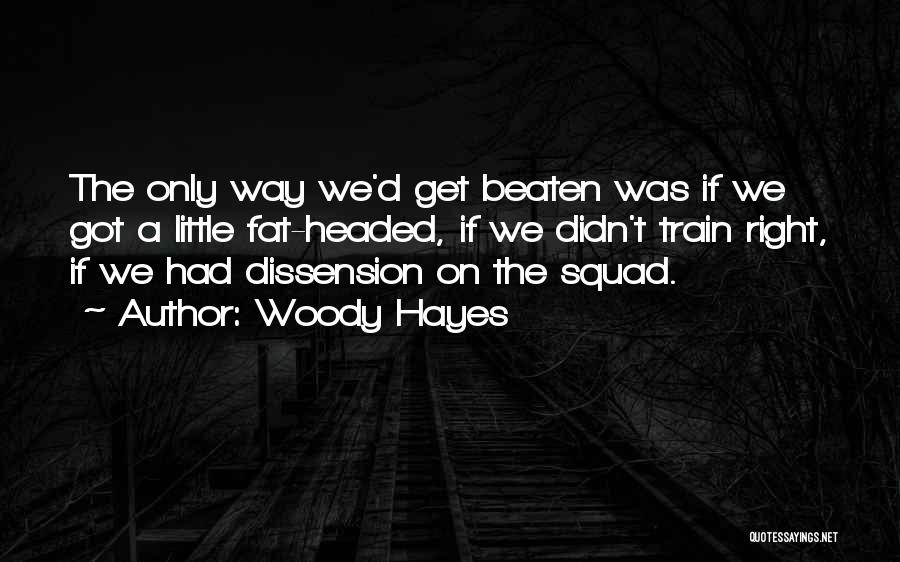 Train Way Quotes By Woody Hayes
