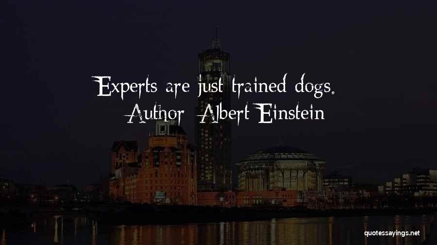 Trained Dogs Quotes By Albert Einstein