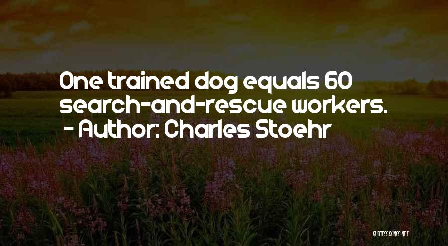 Trained Dogs Quotes By Charles Stoehr
