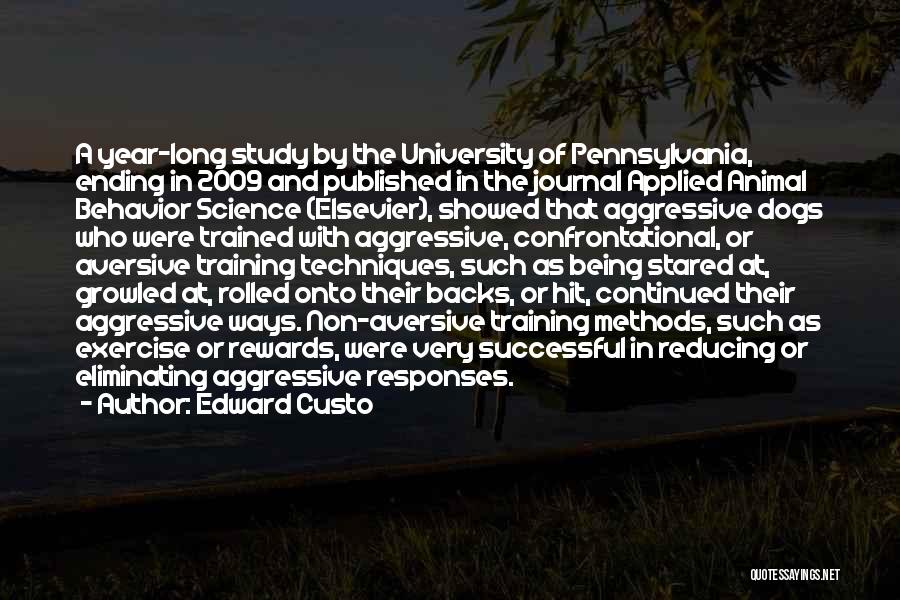Trained Dogs Quotes By Edward Custo