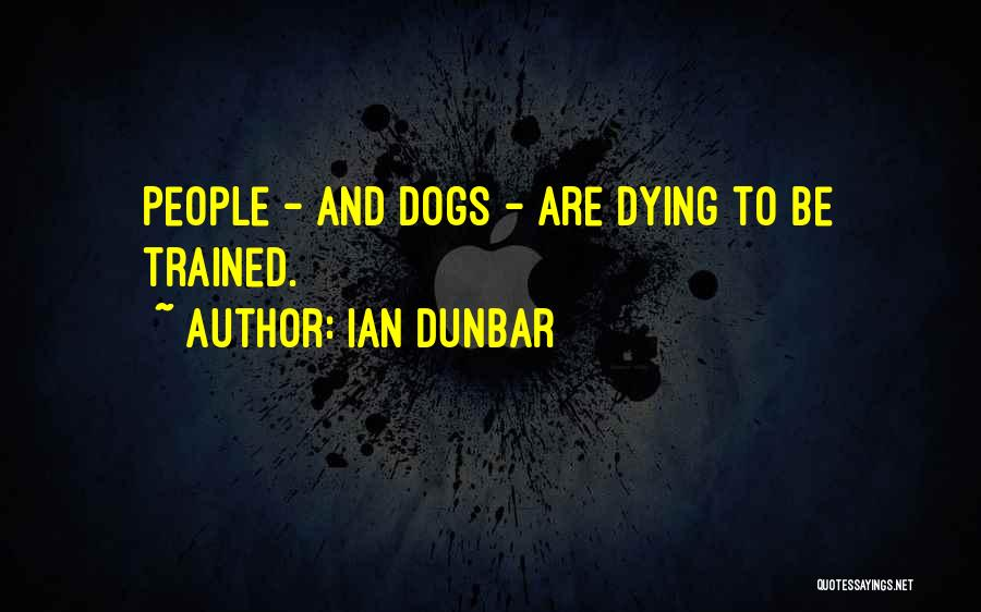 Trained Dogs Quotes By Ian Dunbar