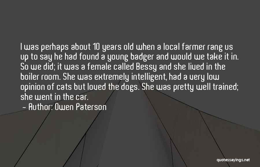 Trained Dogs Quotes By Owen Paterson