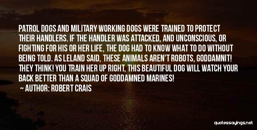 Trained Dogs Quotes By Robert Crais