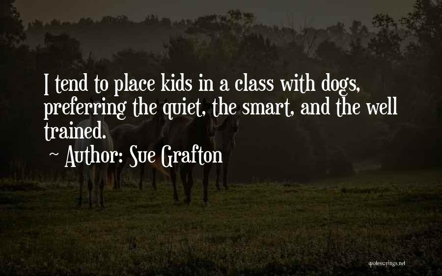 Trained Dogs Quotes By Sue Grafton