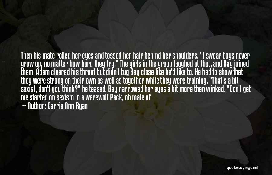 Training Hard Quotes By Carrie Ann Ryan