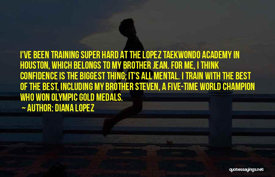 Training Hard Quotes By Diana Lopez