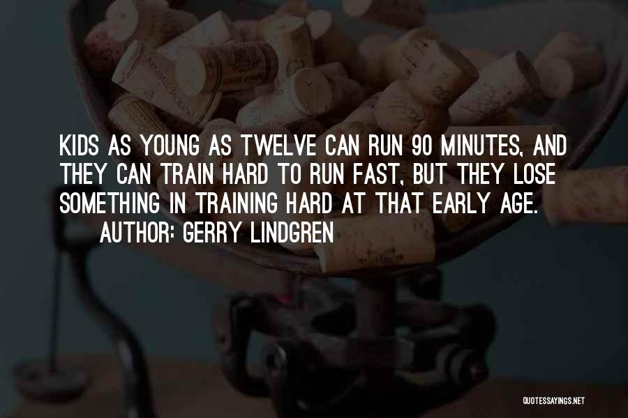 Training Hard Quotes By Gerry Lindgren