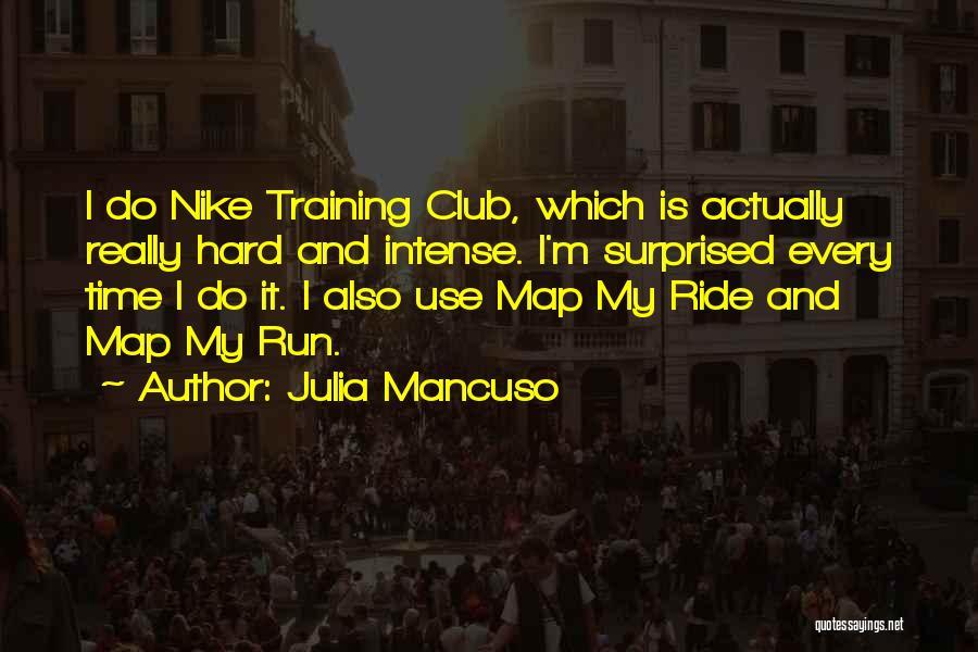 Training Hard Quotes By Julia Mancuso