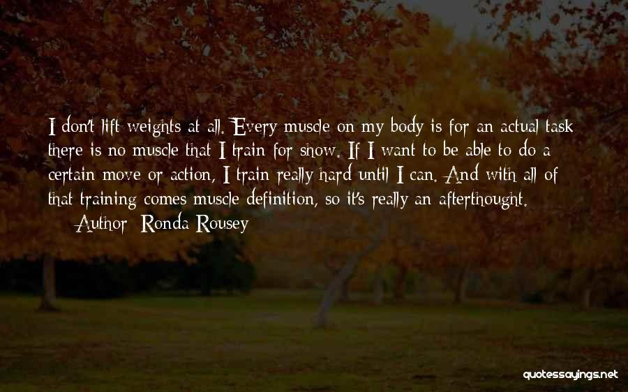 Training Hard Quotes By Ronda Rousey