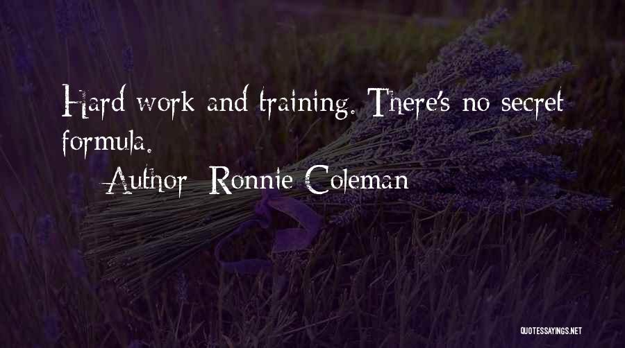 Training Hard Quotes By Ronnie Coleman