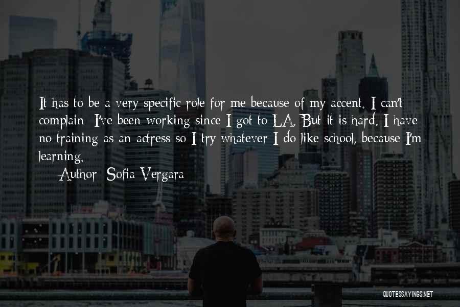 Training Hard Quotes By Sofia Vergara