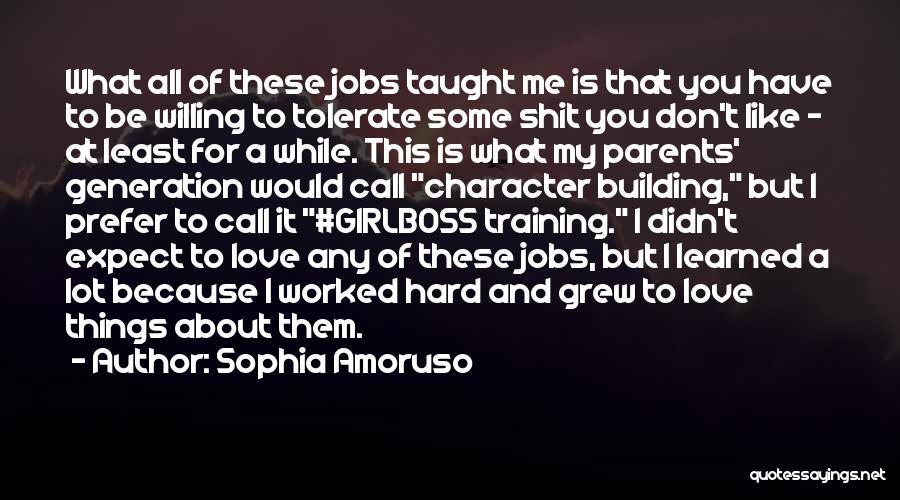 Training Hard Quotes By Sophia Amoruso