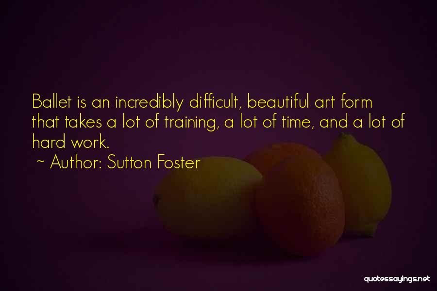 Training Hard Quotes By Sutton Foster