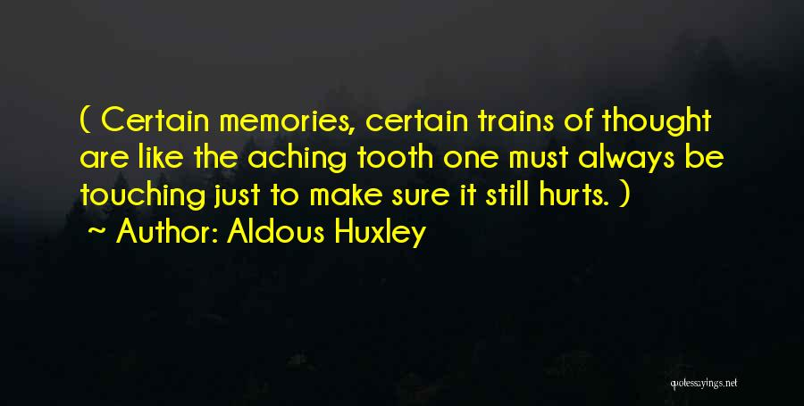 Trains Of Thought Quotes By Aldous Huxley