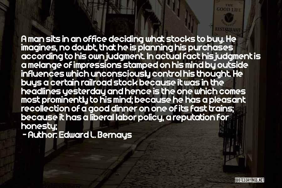 Trains Of Thought Quotes By Edward L. Bernays