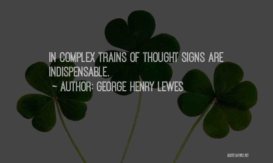 Trains Of Thought Quotes By George Henry Lewes