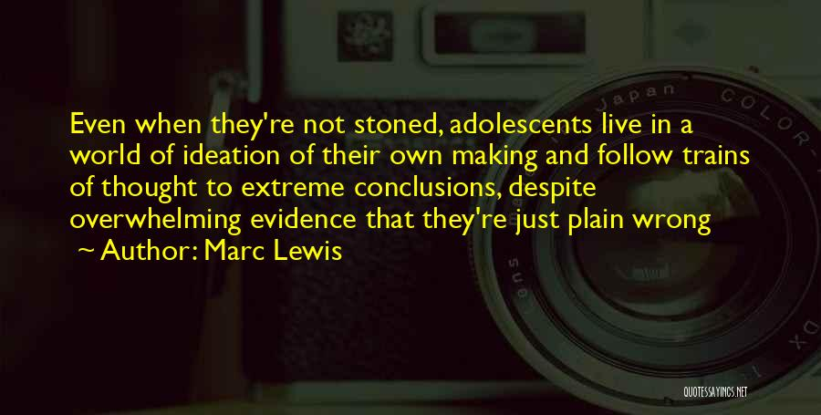 Trains Of Thought Quotes By Marc Lewis