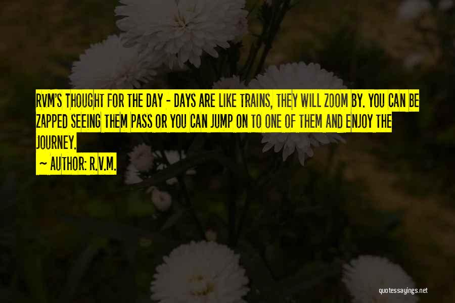 Trains Of Thought Quotes By R.v.m.
