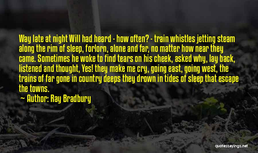 Trains Of Thought Quotes By Ray Bradbury