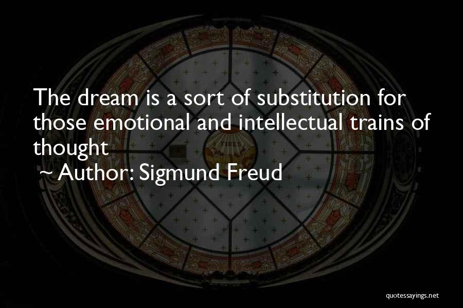 Trains Of Thought Quotes By Sigmund Freud