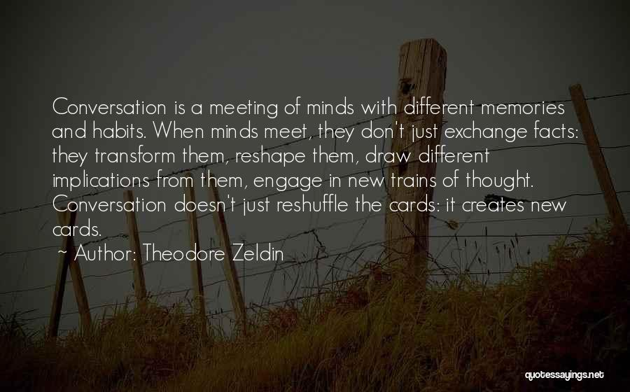 Trains Of Thought Quotes By Theodore Zeldin