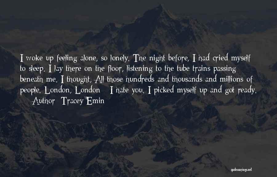 Trains Of Thought Quotes By Tracey Emin