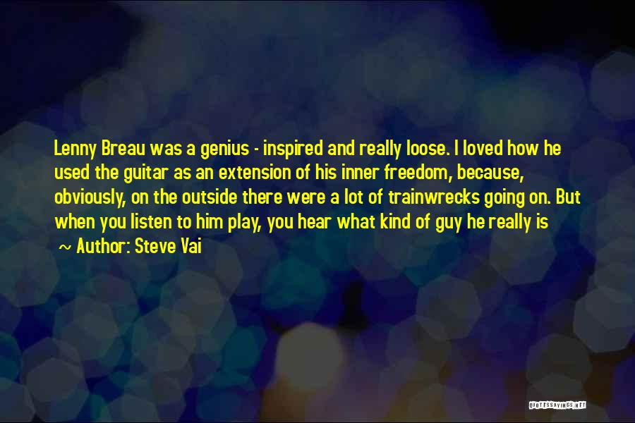 Trainwrecks Quotes By Steve Vai