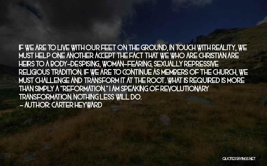 Transform Your Body Quotes By Carter Heyward