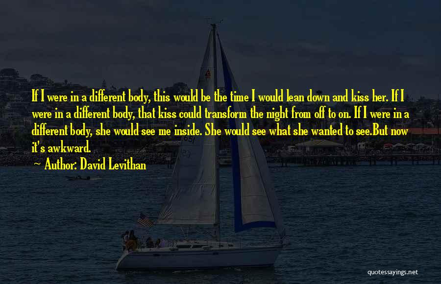 Transform Your Body Quotes By David Levithan