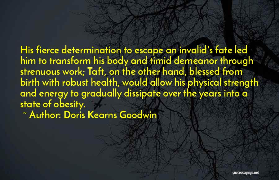 Transform Your Body Quotes By Doris Kearns Goodwin