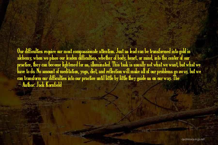 Transform Your Body Quotes By Jack Kornfield