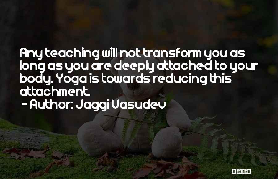 Transform Your Body Quotes By Jaggi Vasudev