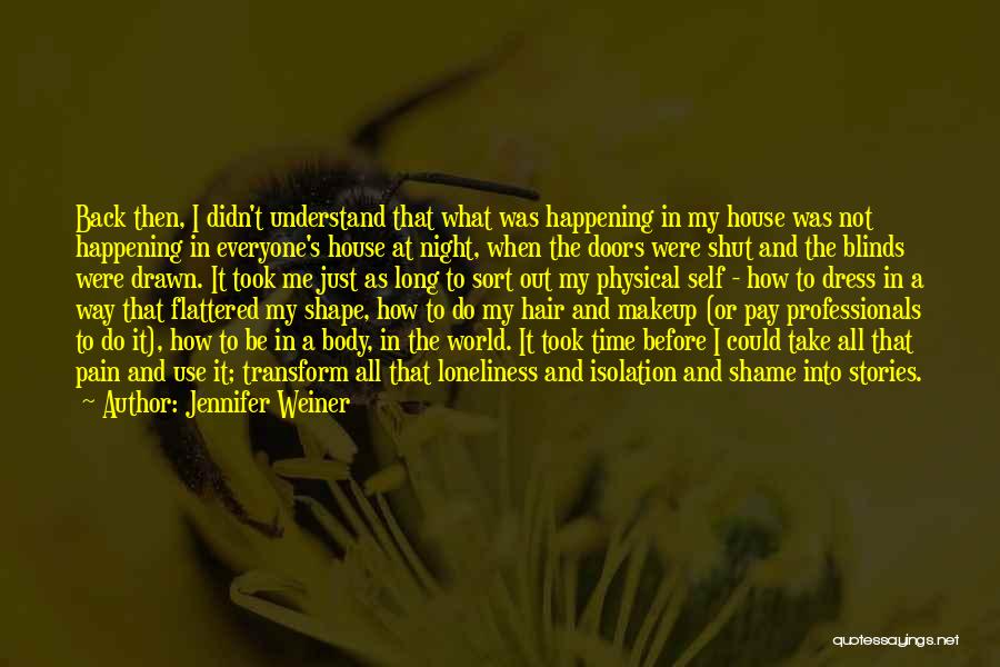 Transform Your Body Quotes By Jennifer Weiner