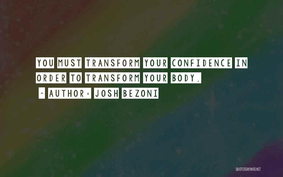 Transform Your Body Quotes By Josh Bezoni