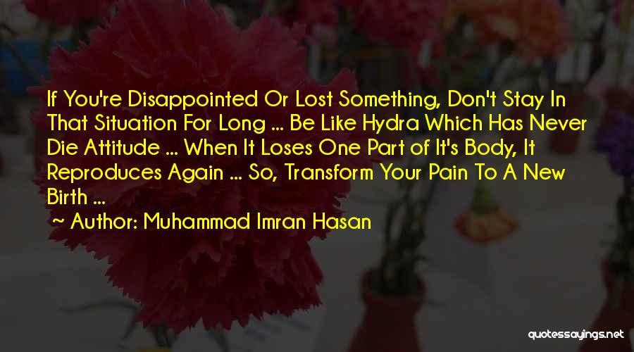 Transform Your Body Quotes By Muhammad Imran Hasan