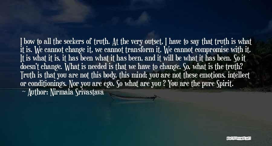 Transform Your Body Quotes By Nirmala Srivastava