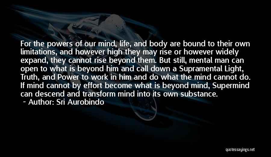 Transform Your Body Quotes By Sri Aurobindo