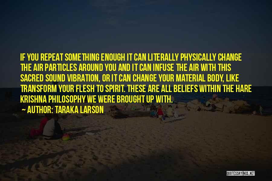 Transform Your Body Quotes By Taraka Larson