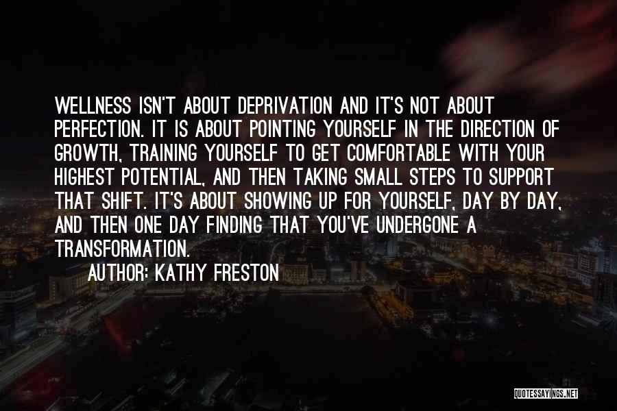 Transformation Of Yourself Quotes By Kathy Freston
