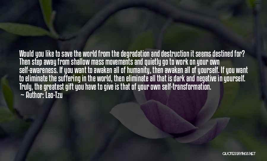 Transformation Of Yourself Quotes By Lao-Tzu