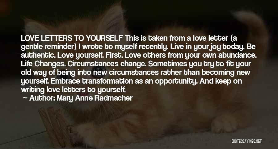 Transformation Of Yourself Quotes By Mary Anne Radmacher