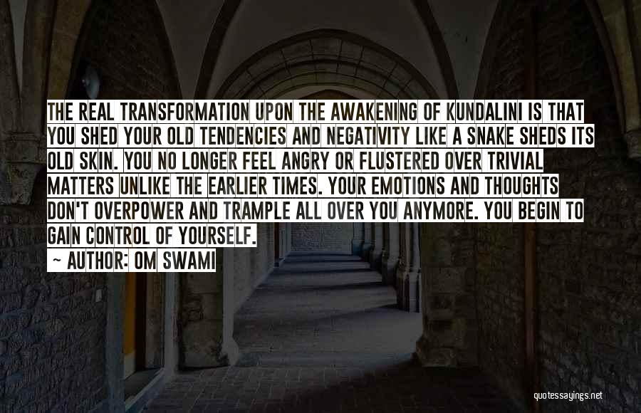 Transformation Of Yourself Quotes By Om Swami