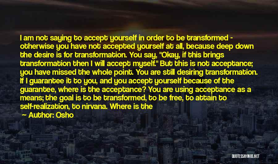 Transformation Of Yourself Quotes By Osho
