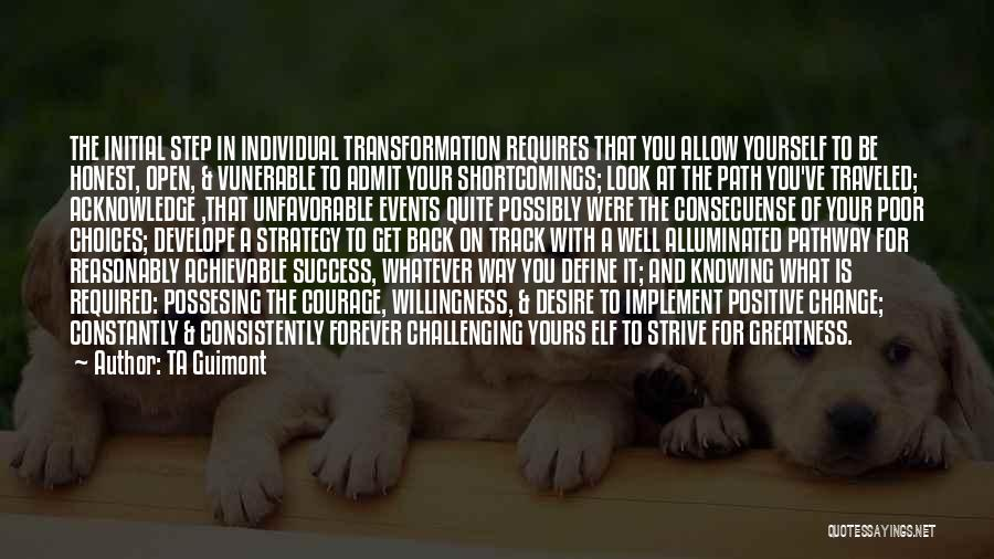 Transformation Of Yourself Quotes By TA Guimont