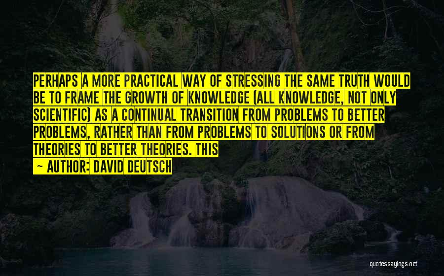 Transition And Growth Quotes By David Deutsch
